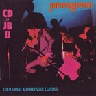 JAMES BROWN CD of JB II: Cold Sweat & Other Soul Classics album cover