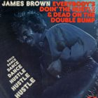 JAMES BROWN Everybody's Doin' the Hustle & Dead on the Double Bump album cover