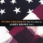 JAMES BROWN Funky President: Very Best of James Brown, Volume 2 album cover