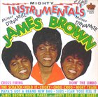 JAMES BROWN James Brown & The Famous Flames : Mighty Instrumental's album cover