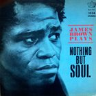 JAMES BROWN James Brown Plays Nothing But Soul album cover