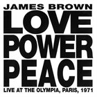 JAMES BROWN Love Power Peace: Live at the Olympia, Paris, 1971 album cover