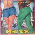 JAMES BROWN Take a Look at Those Cakes album cover