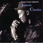 JAMES CARTER Jurassic Classics album cover