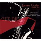 JAMES CARTER Out of Nowhere album cover
