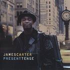 JAMES CARTER Present Tense album cover