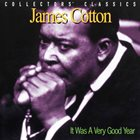 JAMES COTTON It Was A Very Good Year album cover