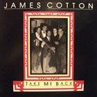 JAMES COTTON Take Me Back album cover