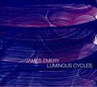 JAMES EMERY Luminous Cycles album cover