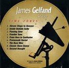 JAMES GELFAND James Gelfand Group : Time Zones album cover