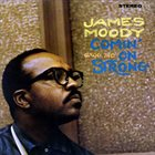 JAMES MOODY Comin' On Strong album cover