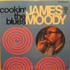 JAMES MOODY Cookin' The Blues album cover