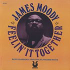 JAMES MOODY Feelin' It Together album cover