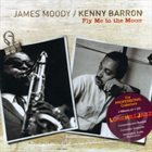 JAMES MOODY James Moody & Kenny Barron : Fly Me to the Moon album cover