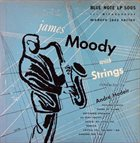 JAMES MOODY James Moody with Strings album cover