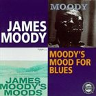 JAMES MOODY Moody's Mood For Blues album cover
