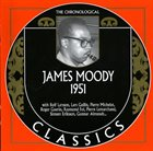 JAMES MOODY The Chronological Classics: James Moody 1951 album cover