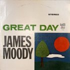 JAMES MOODY The Great Day album cover