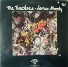 JAMES MOODY The Teachers album cover