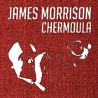 JAMES MORRISON Chermoula album cover