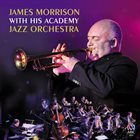 JAMES MORRISON James Morrison with his Academy Jazz Orchestra album cover
