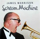 JAMES MORRISON Scream Machine album cover