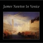 JAMES NEWTON James Newton in Venice album cover