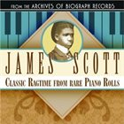 JAMES SCOTT Classic Ragtime From Rare Piano Rolls album cover