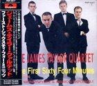 JAMES TAYLOR QUARTET The First Sixty Four Minutes album cover