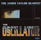 JAMES TAYLOR QUARTET The Oscillator album cover