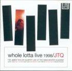JAMES TAYLOR QUARTET Whole Lotta Live 1998 album cover