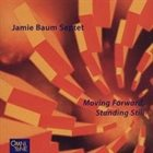 JAMIE BAUM Moving Forward Standing Still album cover