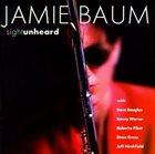 JAMIE BAUM Sight Unheard album cover