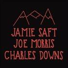 JAMIE SAFT Jamie Saft, Joe Morris, Charles Downs : Mountains album cover