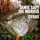 JAMIE SAFT Jamie Saft Joe Morris : Cyrus album cover
