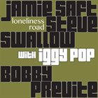 JAMIE SAFT Loneliness Road (with Iggy Pop) album cover