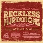 JAMIE-SUE SEAL The Post-Victorian Woman's Guide to Reckless Flirtations album cover