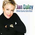 JAN DALEY When Sunny Gets Blue album cover