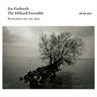 JAN GARBAREK Jan Garbarek and The Hillard Ensemble : Remember me, my dear album cover
