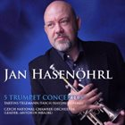 JAN HASENÖHRL Five Trumpet Concertos album cover