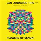 JAN LUNDGREN Flowers of Sendai album cover