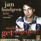 JAN LUNDGREN Stockholm Get-Together! album cover