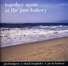 JAN LUNDGREN Together Again... At the Jazz Bakery album cover