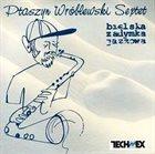 JAN PTASZYN WRÓBLEWSKI Bielska Zadymka Jazzowa album cover