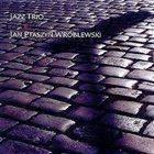 JAN PTASZYN WRÓBLEWSKI Jazz Trio album cover
