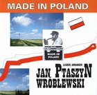 JAN PTASZYN WRÓBLEWSKI Made In Poland album cover