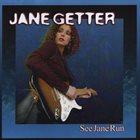 JANE GETTER See Jane Run album cover