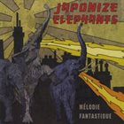 JAPONIZE ELEPHANTS Mélodie Fantastique album cover