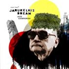 JARUZELSKI'S DREAM Jazz Gawronski album cover