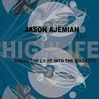 JASON AJEMIAN Riding the Light into the Birds Eye album cover